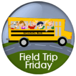 Just a Reminder: Field Trip Friday will be Back This Week