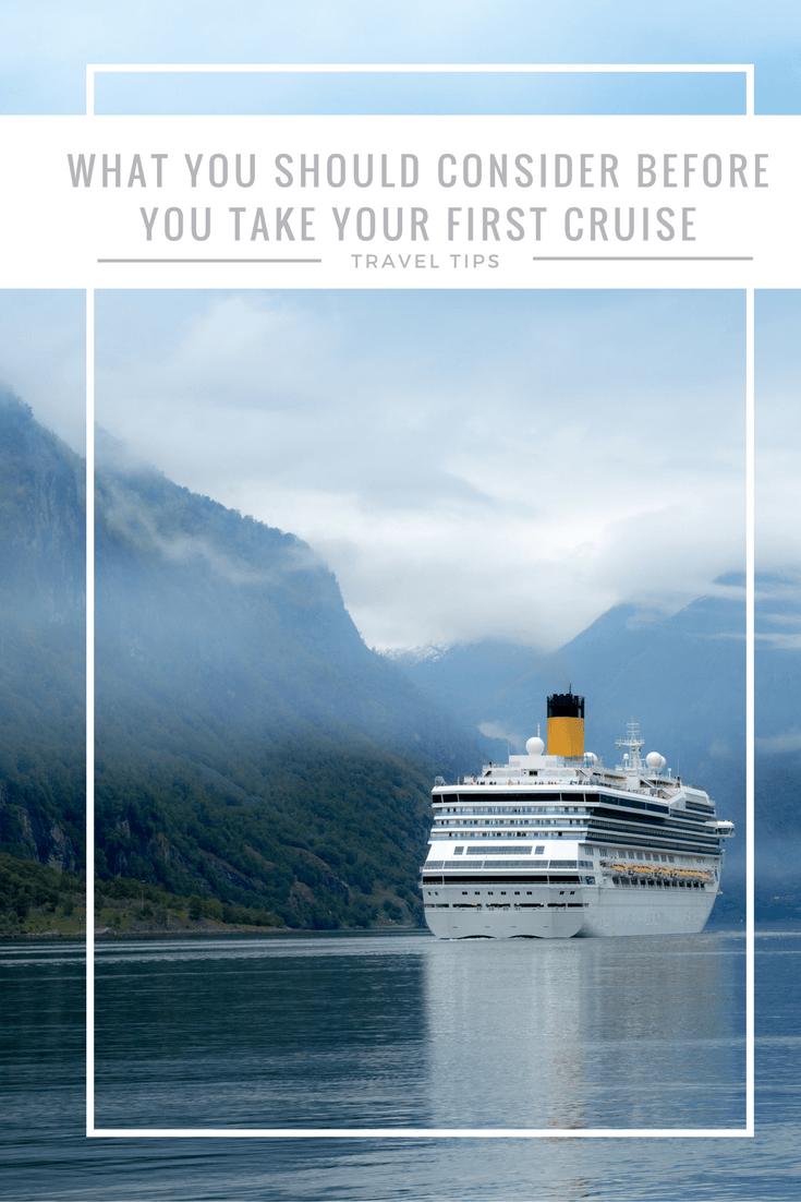 Are you thinking of booking your first cruise? Here are some tips to keep in mind.