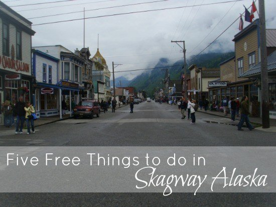 Five Free Things to do in Skagway Alaska