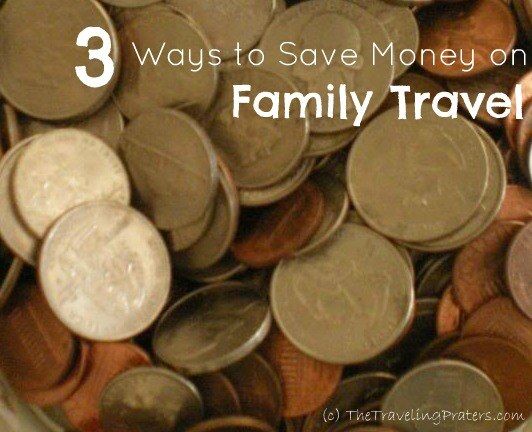 3 Ways to Save Money on Family Travel