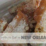 3 Foods to Eat in New Orleans