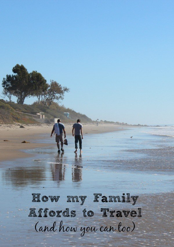 How my family affords to travel (and how you can too)
