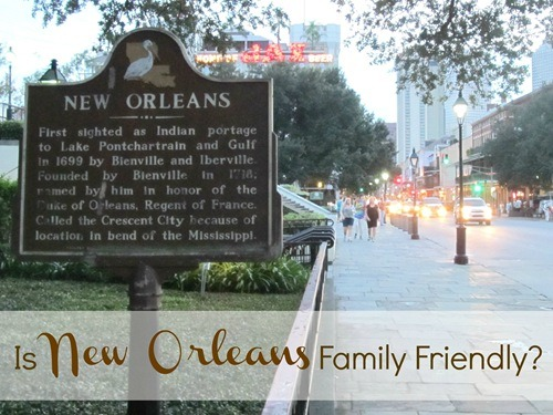 Is New Orleans Family Friendly