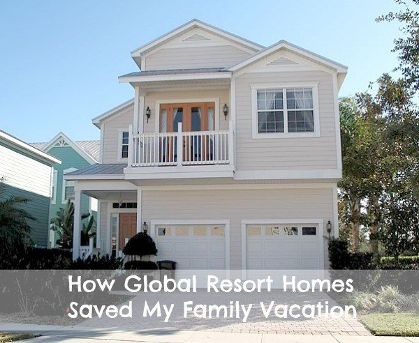 How Global Resort Homes Saved My Family Vacation