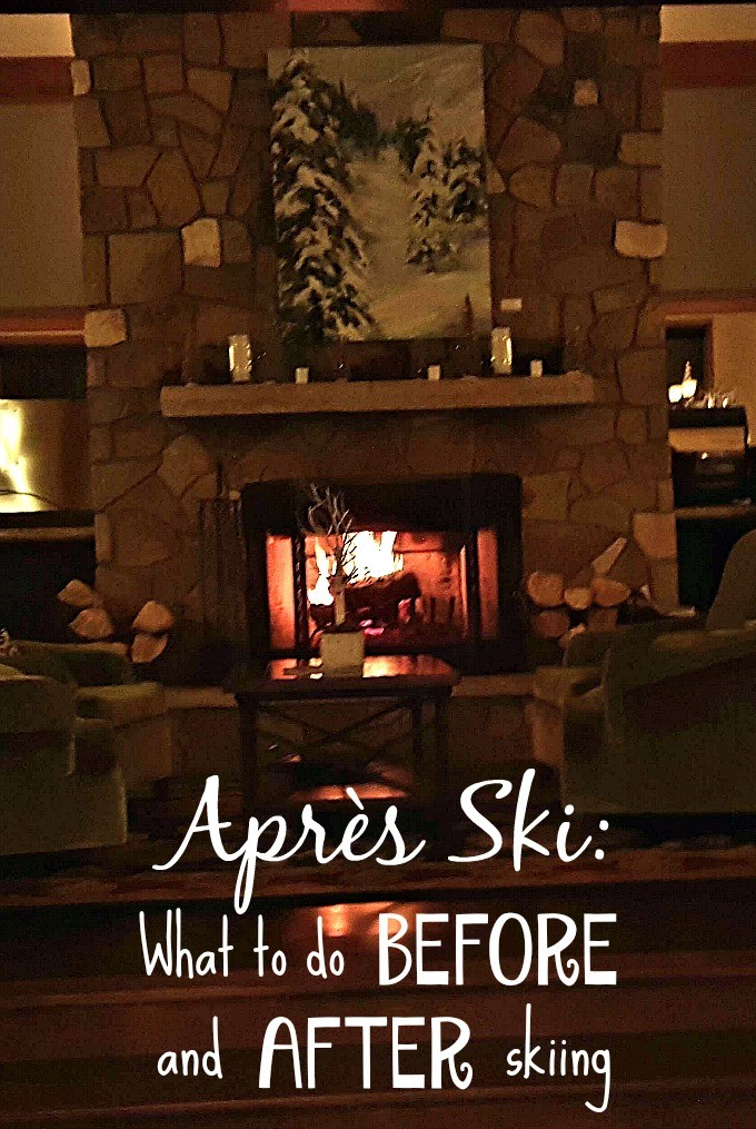 Apres Ski- what to do before and after skiing