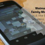 Walmart Family Mobile: is it the Best Wireless Plan for my Family?