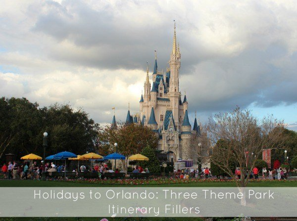 Holidays to Orlando: Three Orlando Theme Park Itinerary Fillers