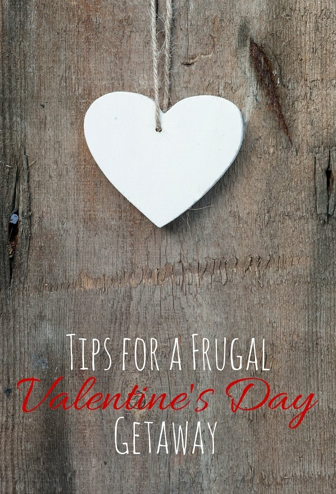 Tips for a Frugal Valentine's Day Getaway
