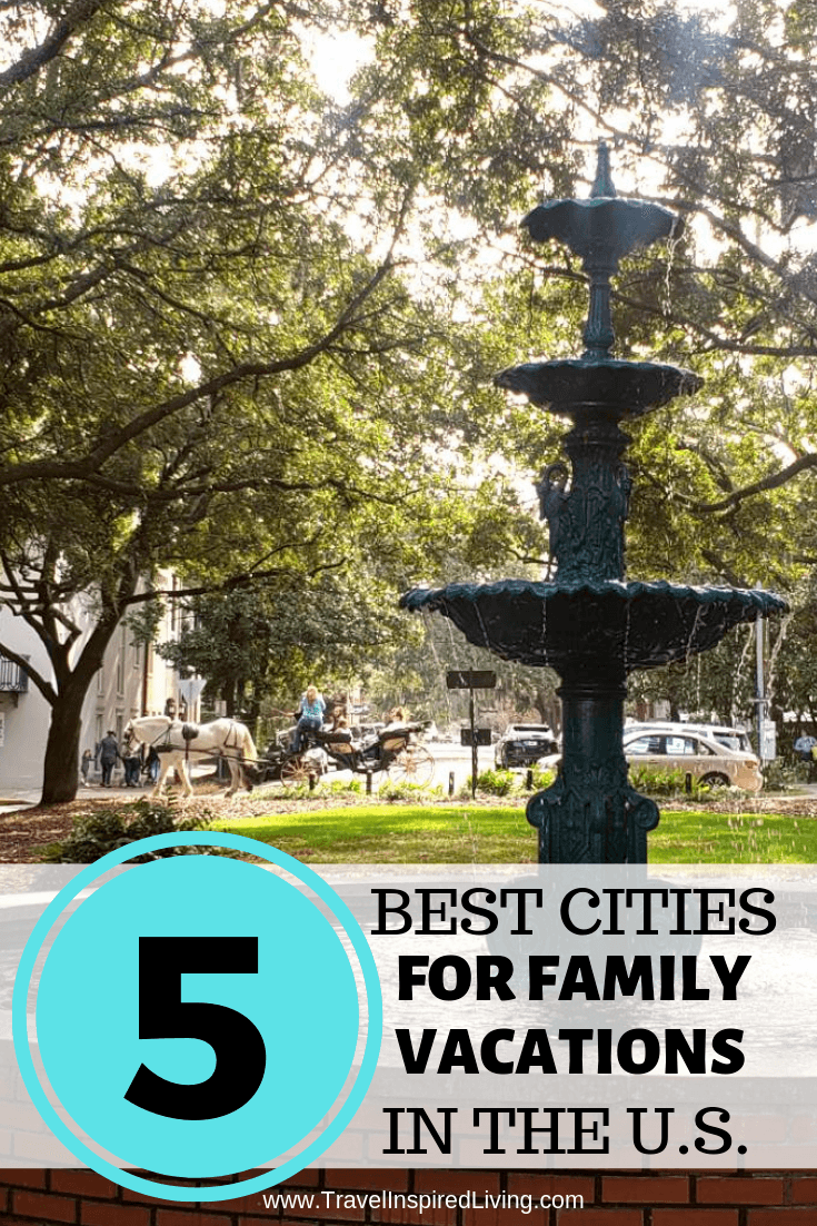 5 Best Cities for Family Vacations in the U.S.