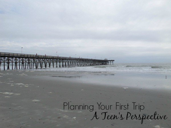 Planning your First Trip, A Teen's Perspective