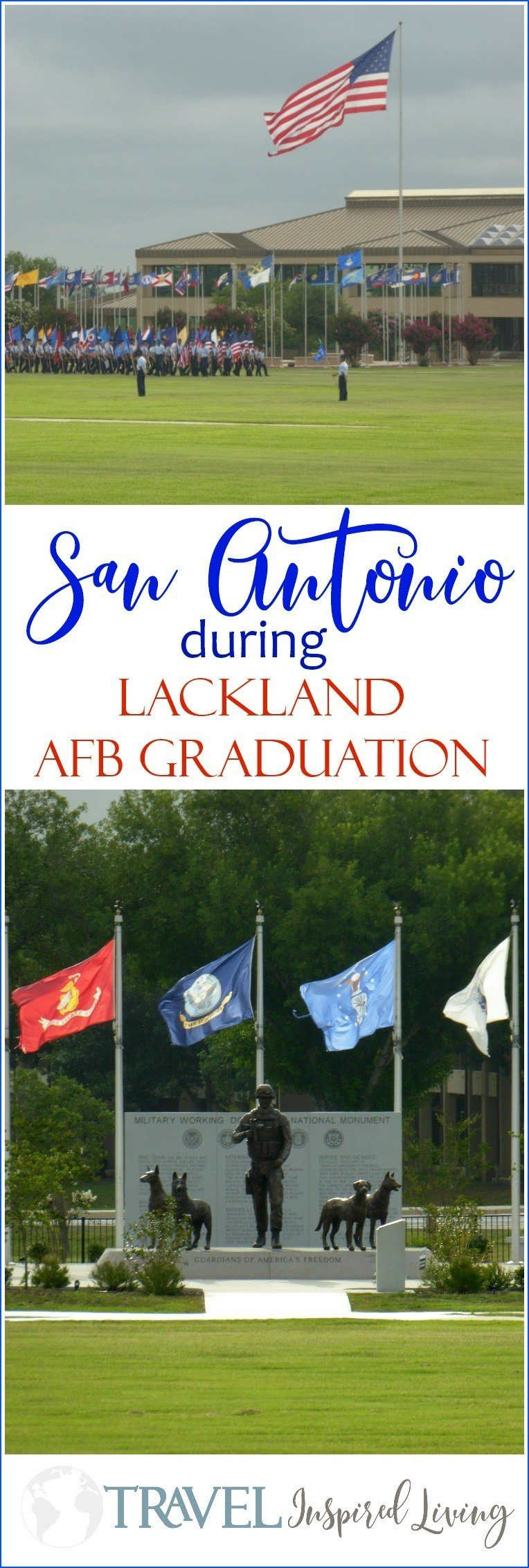 Your guide to visiting San Antonio during Lackland AFB Graduation Week with things to do on and off base.