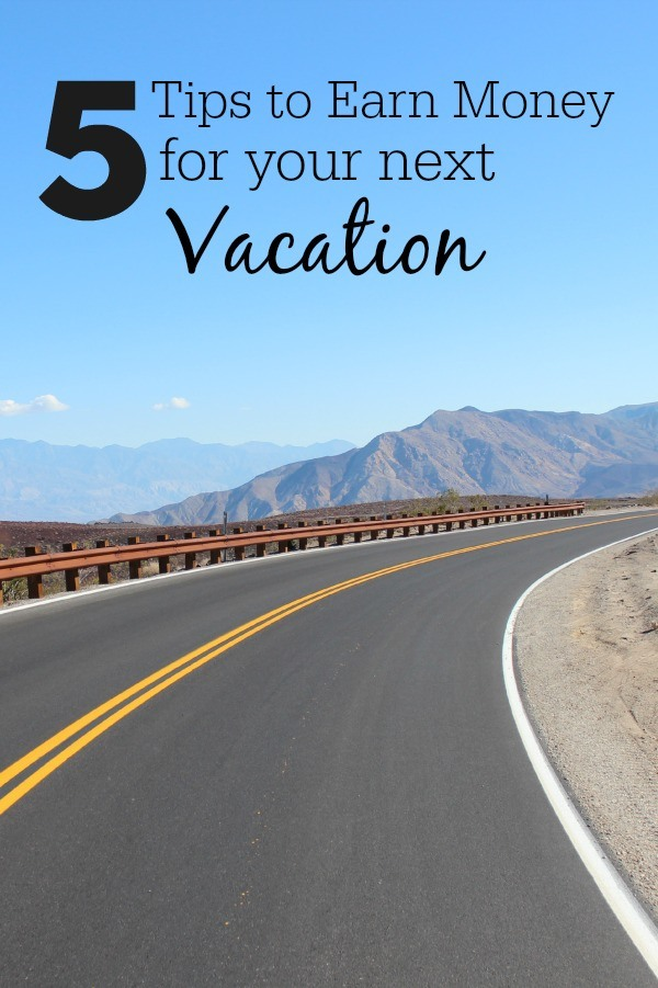5 Tips to Earn Money for your next vacation