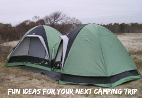 Fun ideas for your next camping trip