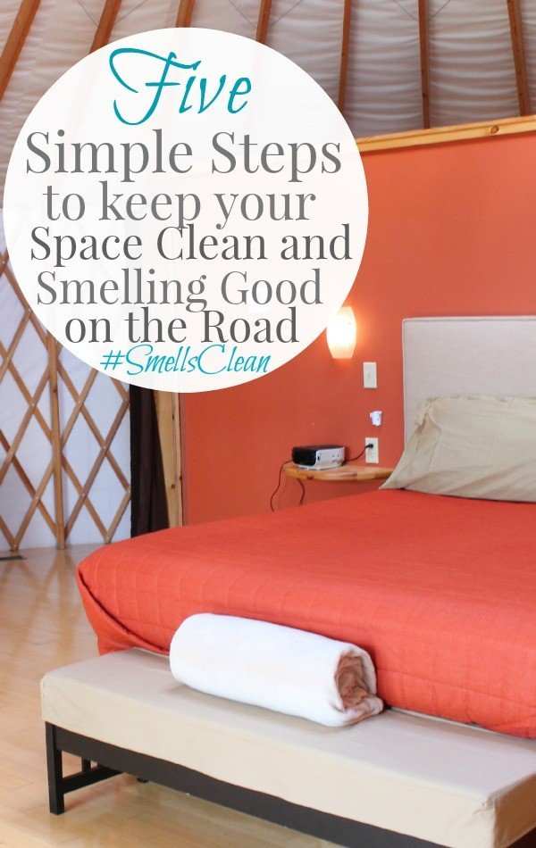 Five Simple Steps to keep your Space Clean and Smelling Good on the Road #SmellsClean