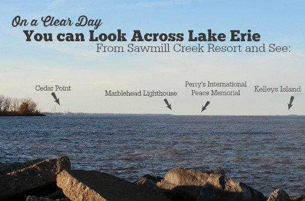 On a Clear Day, you can look across Lake Erie from Sawmill Creek Resort in Sandusky Ohio and see Cedar Point, Marblehead Lighthouse, Perry's International Peace Memorial and Kelleys Island