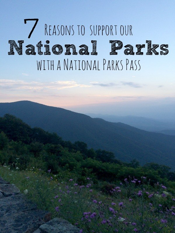 7 Reasons to Support our National Parks with a National Parks Pass