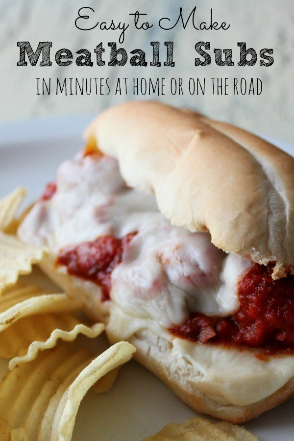 Easy to Make Meatball Subs in Minutes at Home or on the road