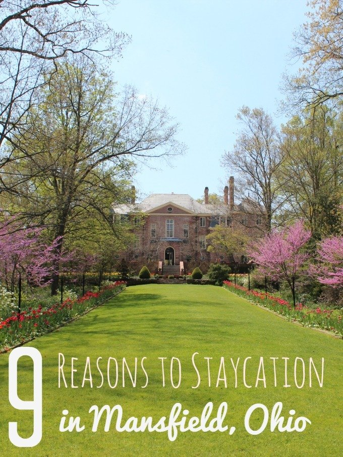 9 Reasons to Staycation in Mansfield, Ohio