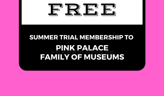 FREE Summer Membership to Pink Palace Family of Museums in Memphis