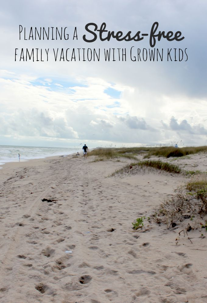 Planning a Stress-free Family Vacation with Grown Kids