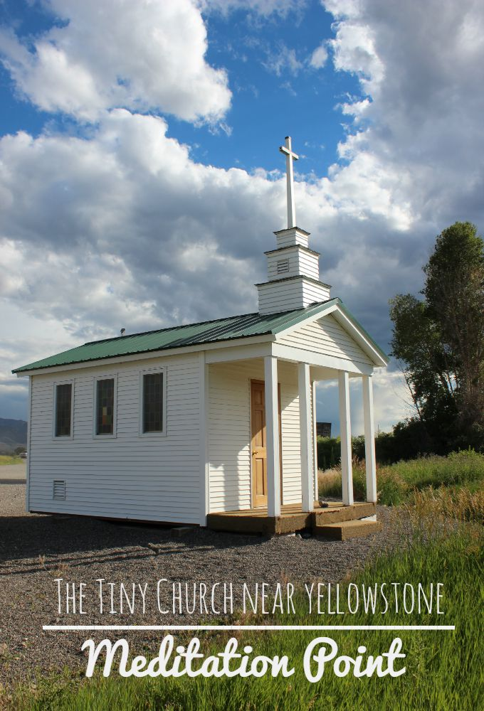 The Tiny Church in Emigrant, Montana near Yellowstone National Park- Meditation Point