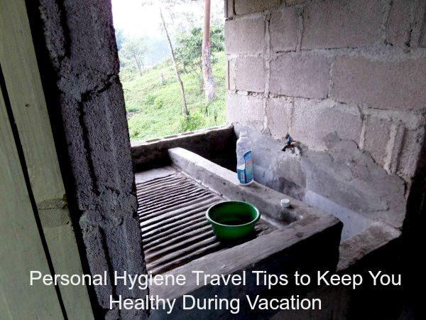Personal Hygiene Travel Tips to Keep You Healthy During Vacation