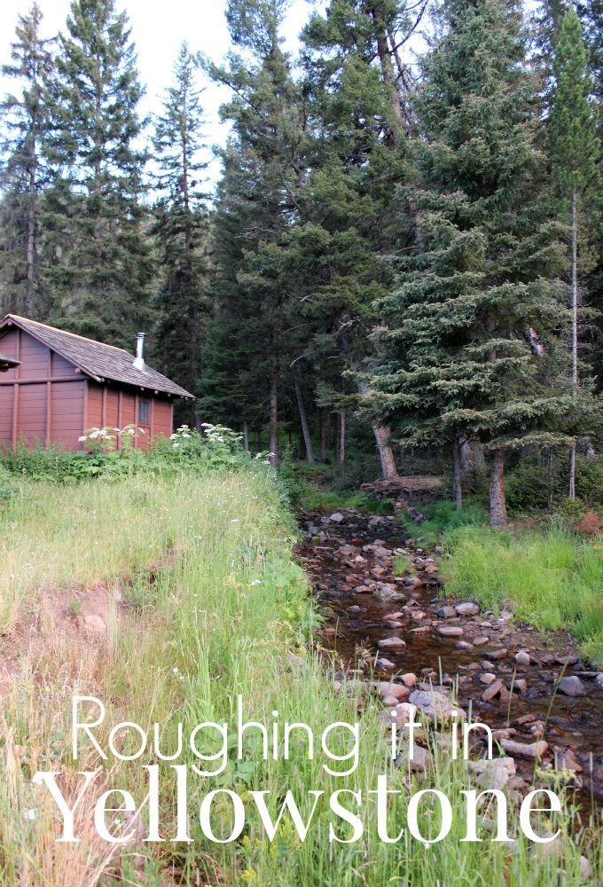 Roughing it in Yellowstone National Park- our stay at the Roughrider Cabins