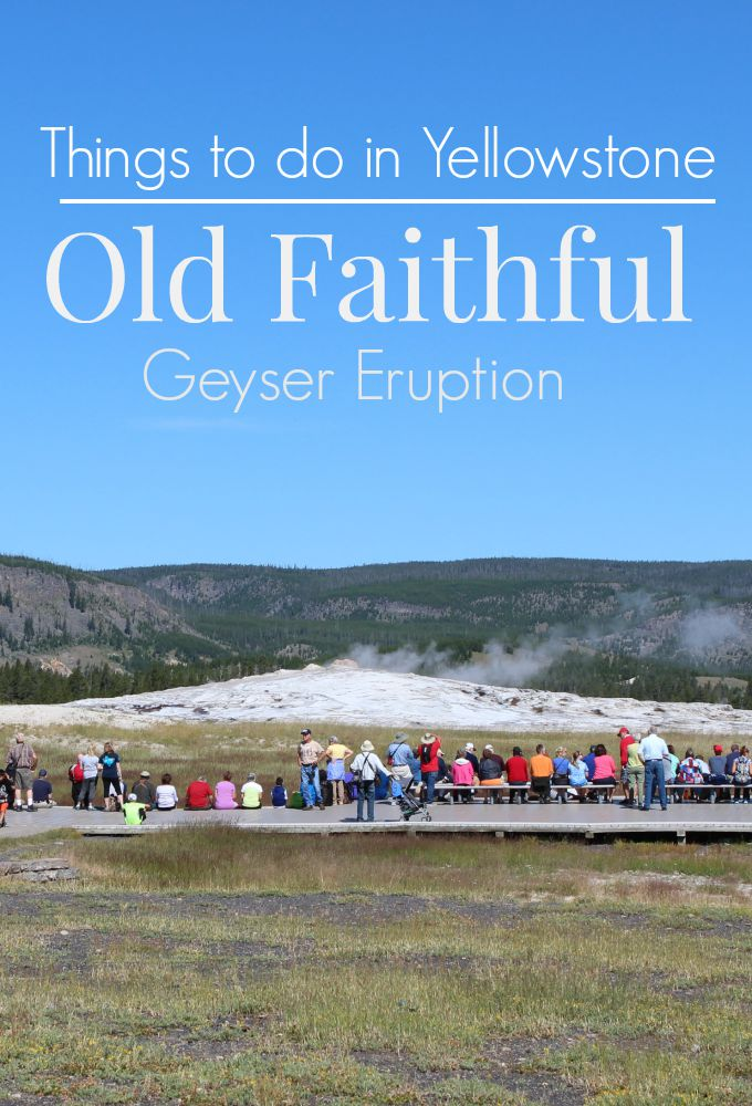 Things to do in Yellowstone Old Faithful Geyser Eruption