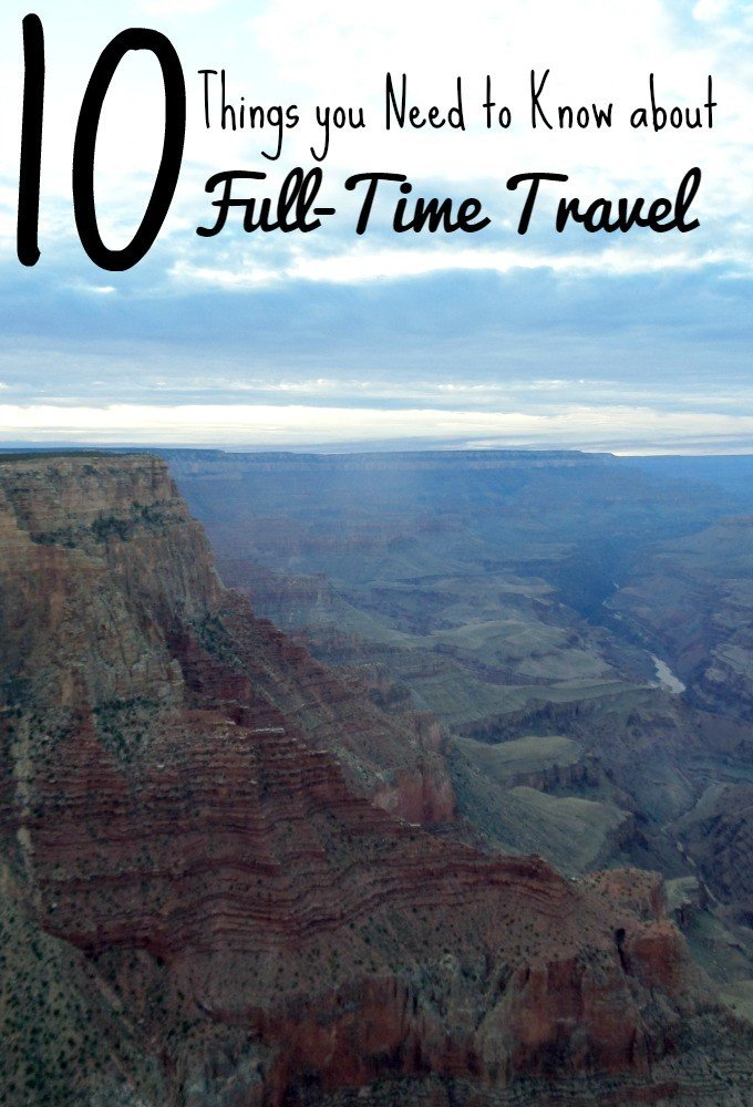 10 Things you need to Know about Full-time Travel