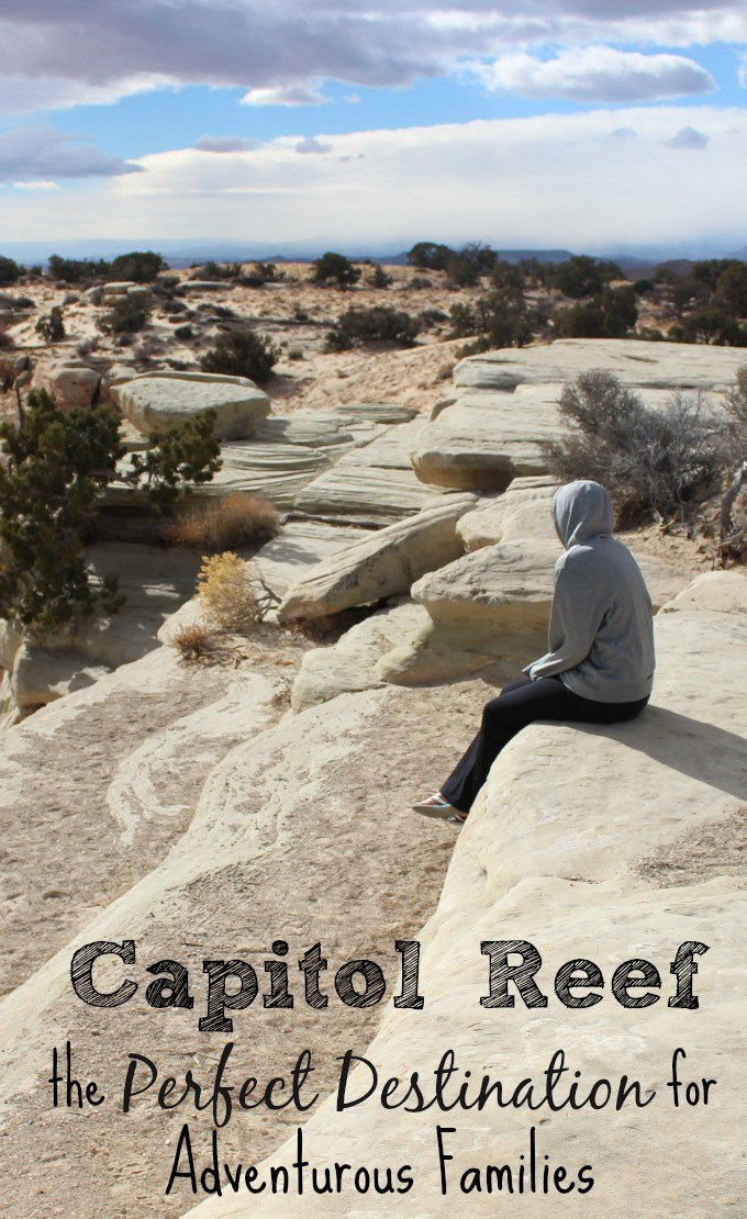 Capitol Reef is the perfect destination for adventurous families