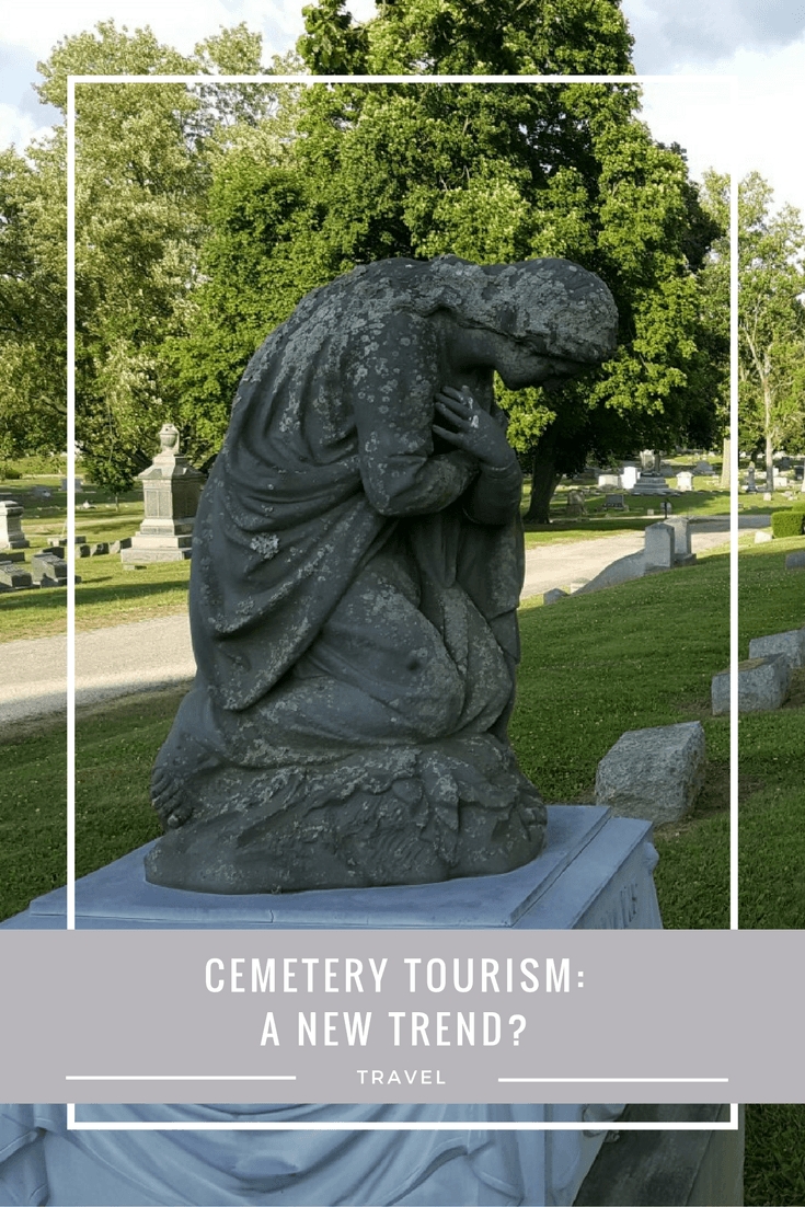 Is Cemetery Tourism a new trend?