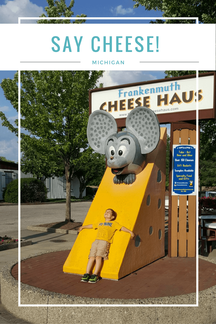 Say yes to cheese in Frankenmuth! You won't be able to walk by this giant chunck of cheese without snapping a photo.