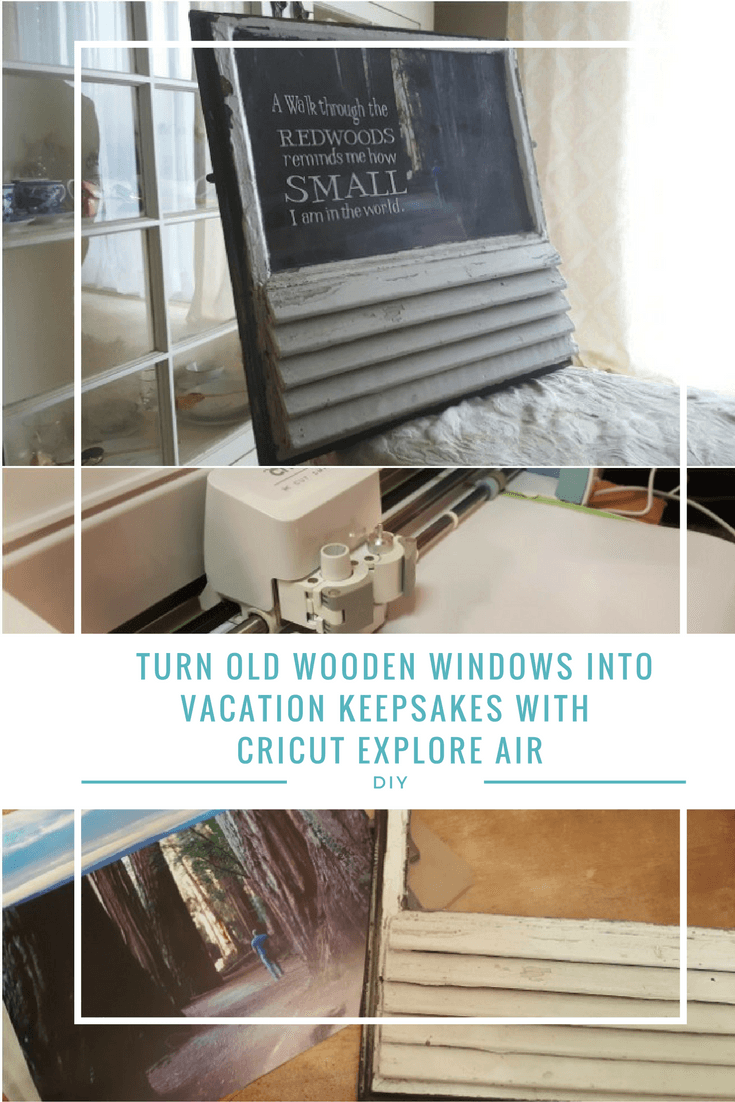 Upcycle Old Wooden Windows and turn them into Vacation Keepsakes with Cricut Explore Air