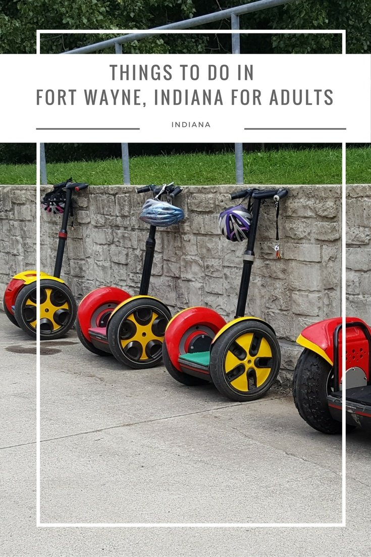 Things To Do In Fort Wayne, Indiana For Adults