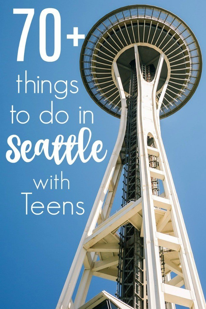 70+ things to do in Seattle with Teens