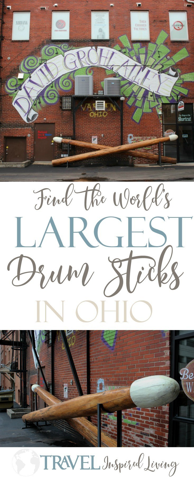 The World's Largest Drum Sticks can be found in an alley in Ohio named after David Grohle, drummer for Nirvana and the Foo Fighters.