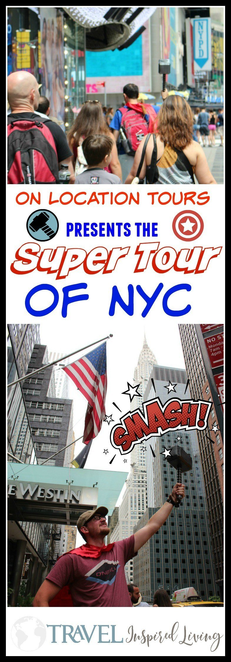 Experience New York City on The Super Tour of NYC with On Location Tours- a chance to see the filming sites of your favorite Super Hero movies.