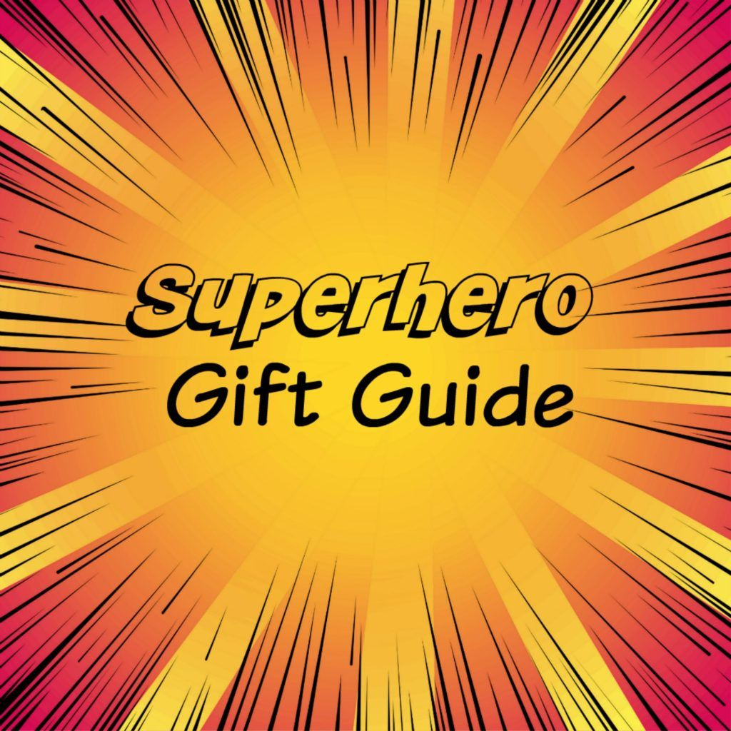 The Ultimate Superhero Gift Guide with 100+ items for the Superhero Obsessed Person in your Life