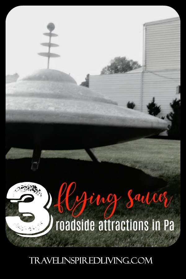 3 Flying Saucer Roadside Attractions in Pennsylvania that you must see.