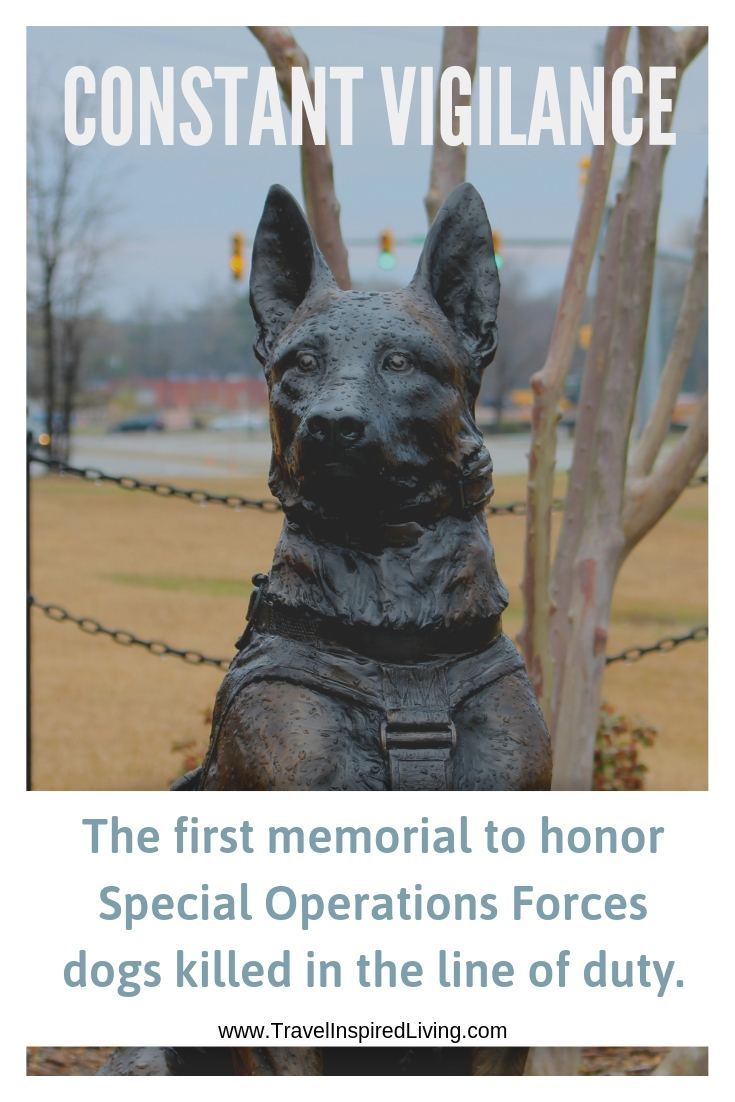 Constant Vigilance is the first memorial to honor Special Operations Forces dogs killed in the line of duty. Learn more at www.TravelInspiredLiving.com