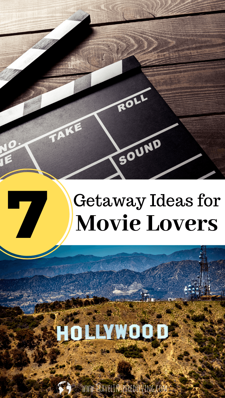 7 Getaway Ideas for Movie Lovers