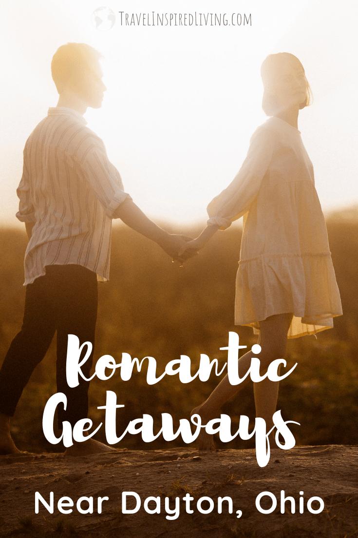 Romantic Getaways near Dayton Ohio for couples.