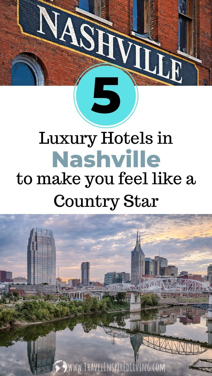 5 Luxury Hotels in Nashville to make you feel like a Star
