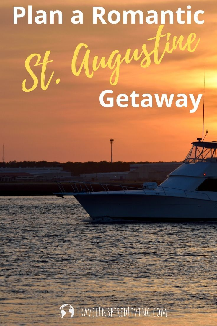 If couples travel is a priority for you this year, why not plan a romantic St. Augustine, Florida getaway? The oldest city in the U.S. is ideal for romance.
