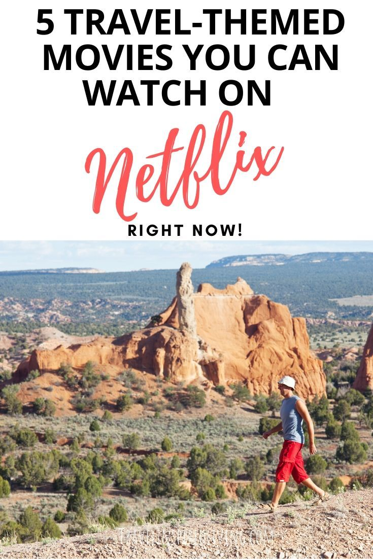 5 Travel-themed movies you can watch on Netflix right now.