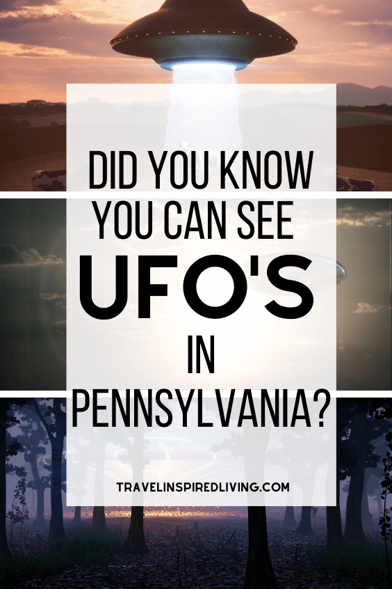 Did you know you can see UFO's in Pennsylvania?