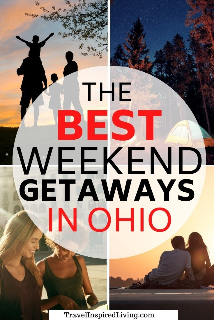 Ideas for weekend getaways in Ohio